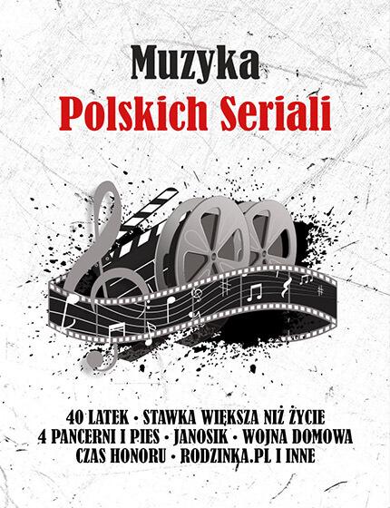 Koncert Muzyka Polskich Seriali